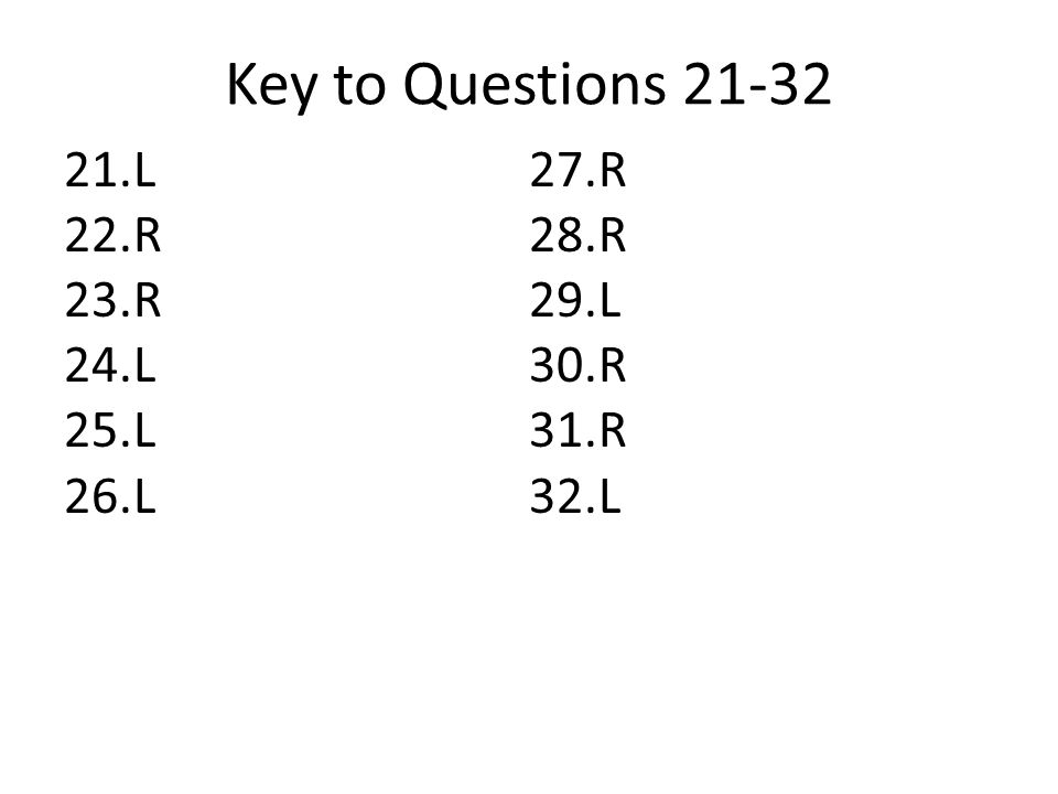 Key to Questions 21-32 L R