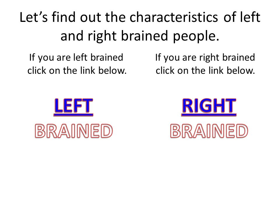 Let's find out the characteristics of left and right brained people.