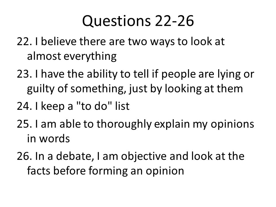 Questions 22-26 22. I believe there are two ways to look at almost everything.