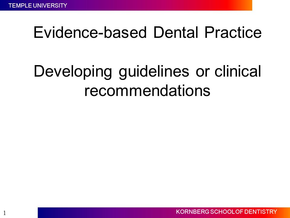Evidence-based Dental Practice Developing guidelines or clinical recommendations