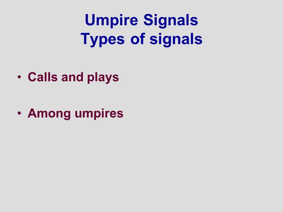 Umpire Signals Types of signals
