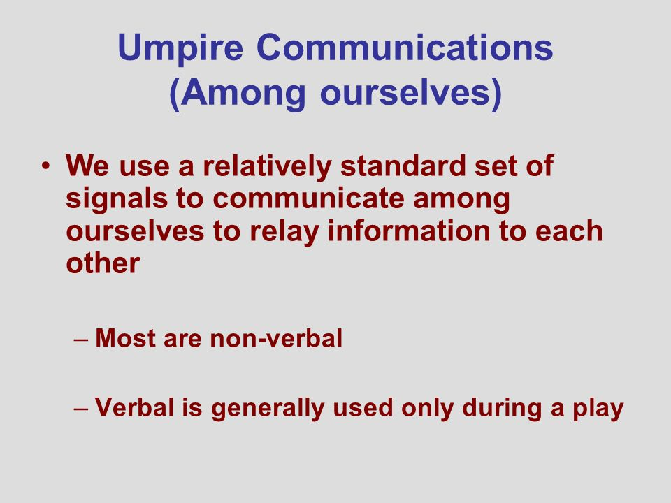 Umpire Communications (Among ourselves)