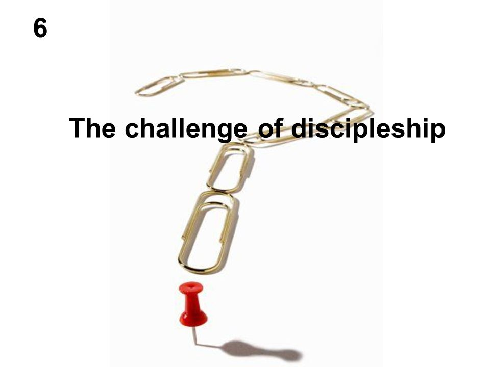 The challenge of discipleship