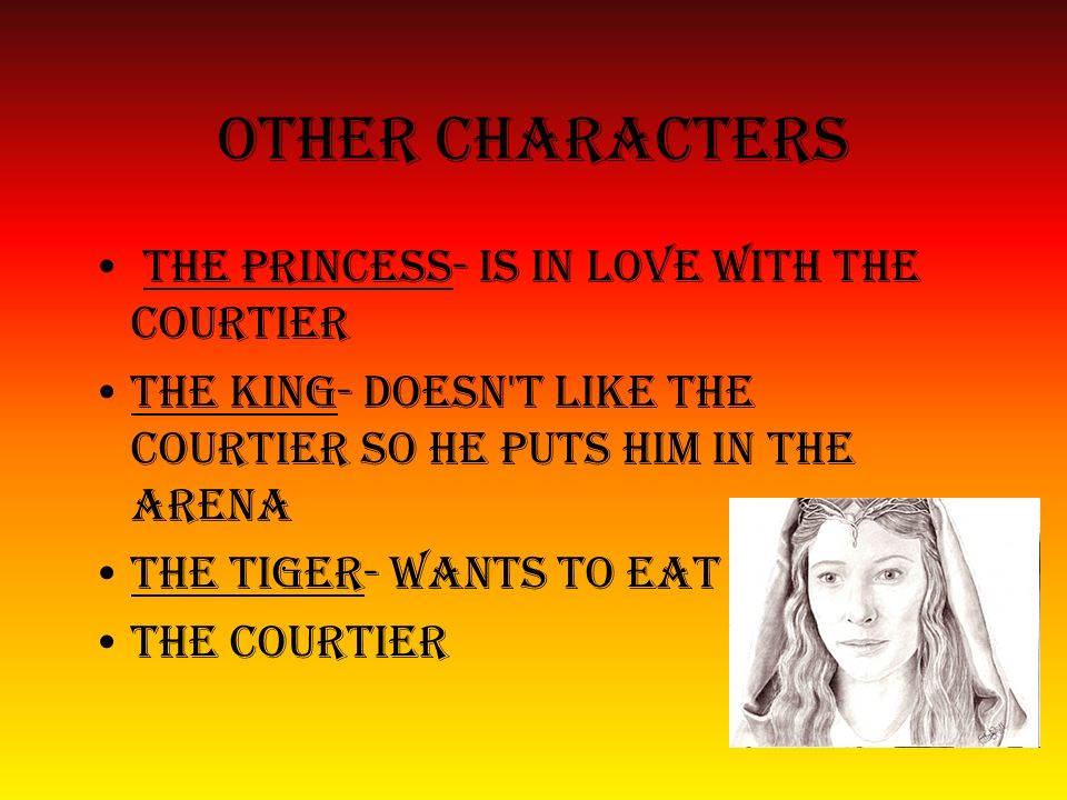 Other characters the princess- is in love with the courtier