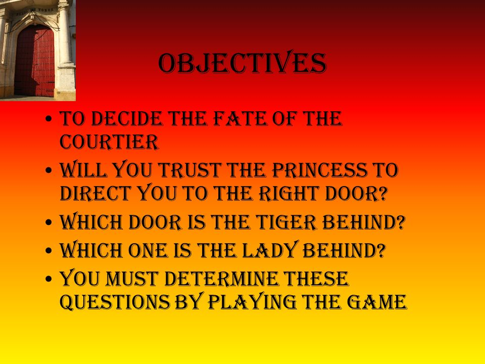 objectives To decide the fate of the courtier