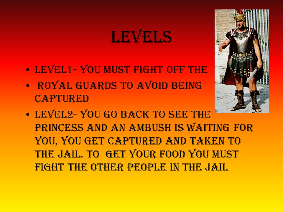 levels Level1- you must fight off the