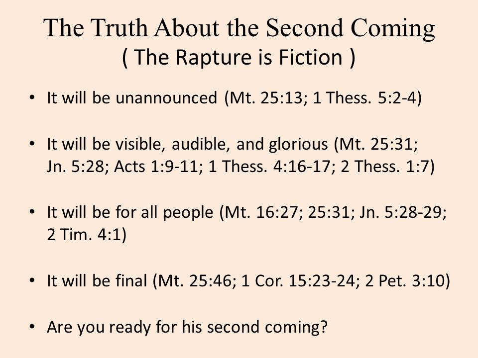 The Truth About the Second Coming ( The Rapture is Fiction )
