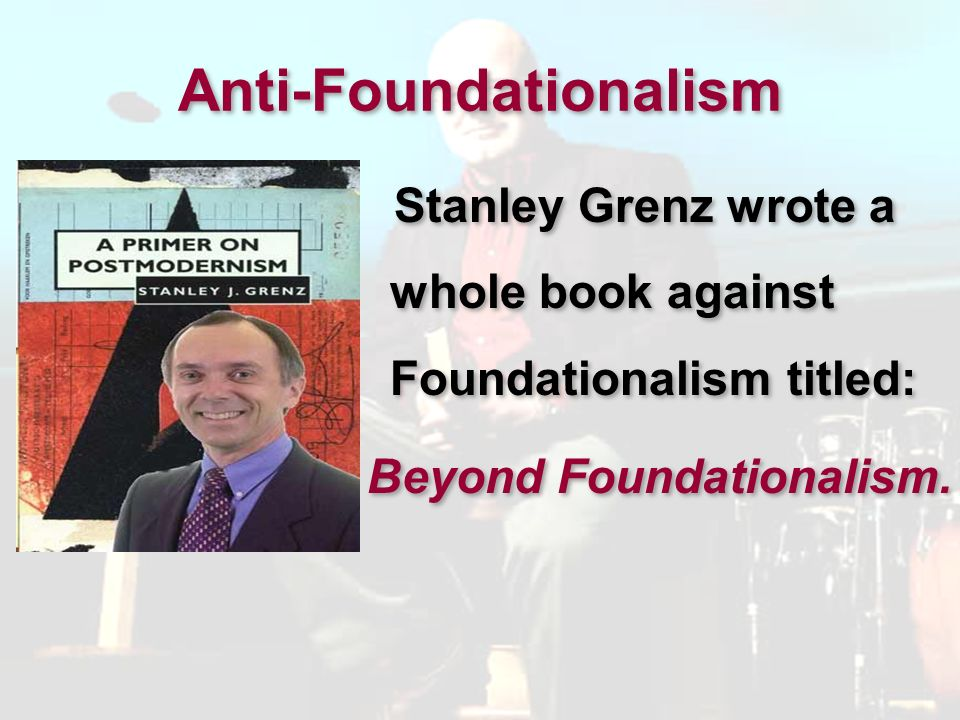 Anti-Foundationalism