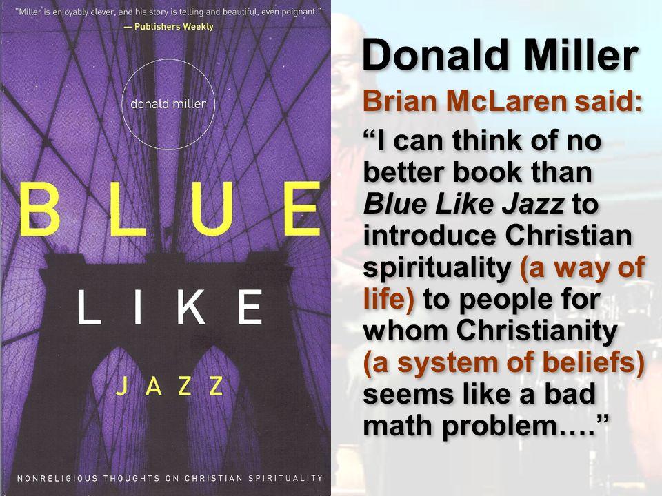 Donald Miller Brian McLaren said: