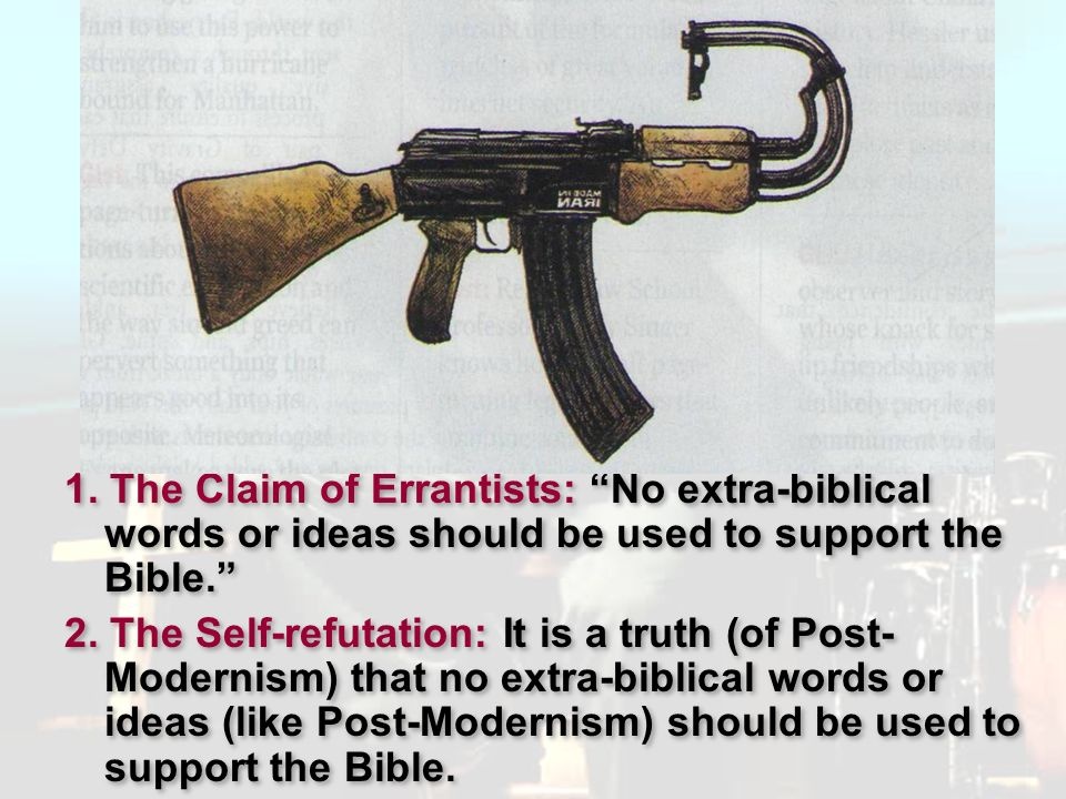 1. The Claim of Errantists: No extra-biblical words or ideas should be used to support the Bible.