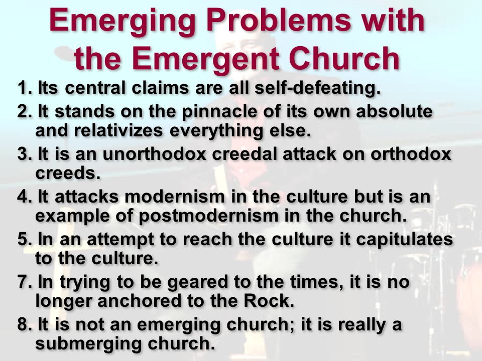 Emerging Problems with the Emergent Church