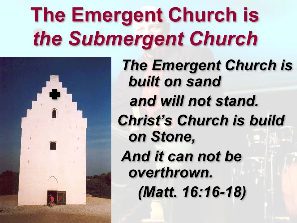The Emergent Church is the Submergent Church
