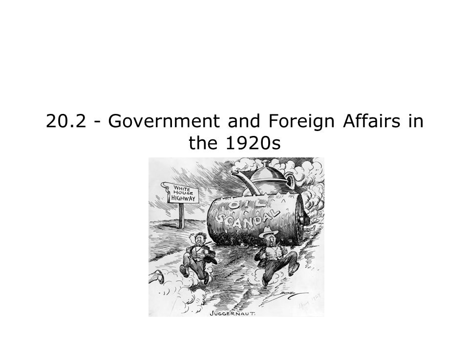 20.2 - Government and Foreign Affairs in the 1920s