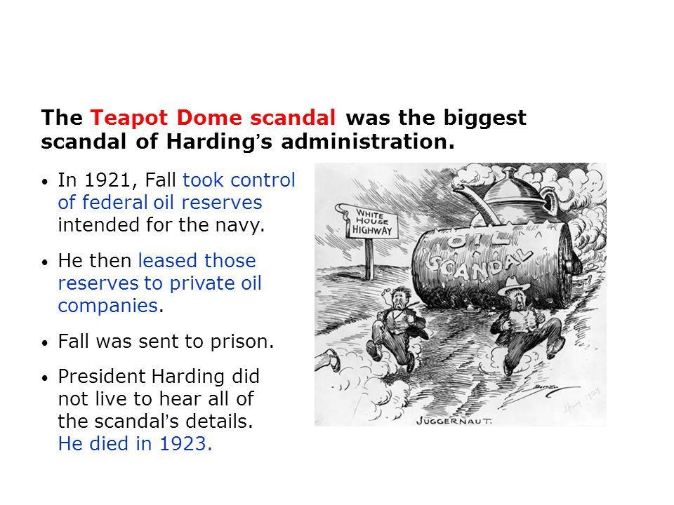The Teapot Dome scandal was the biggest scandal of Harding's administration.