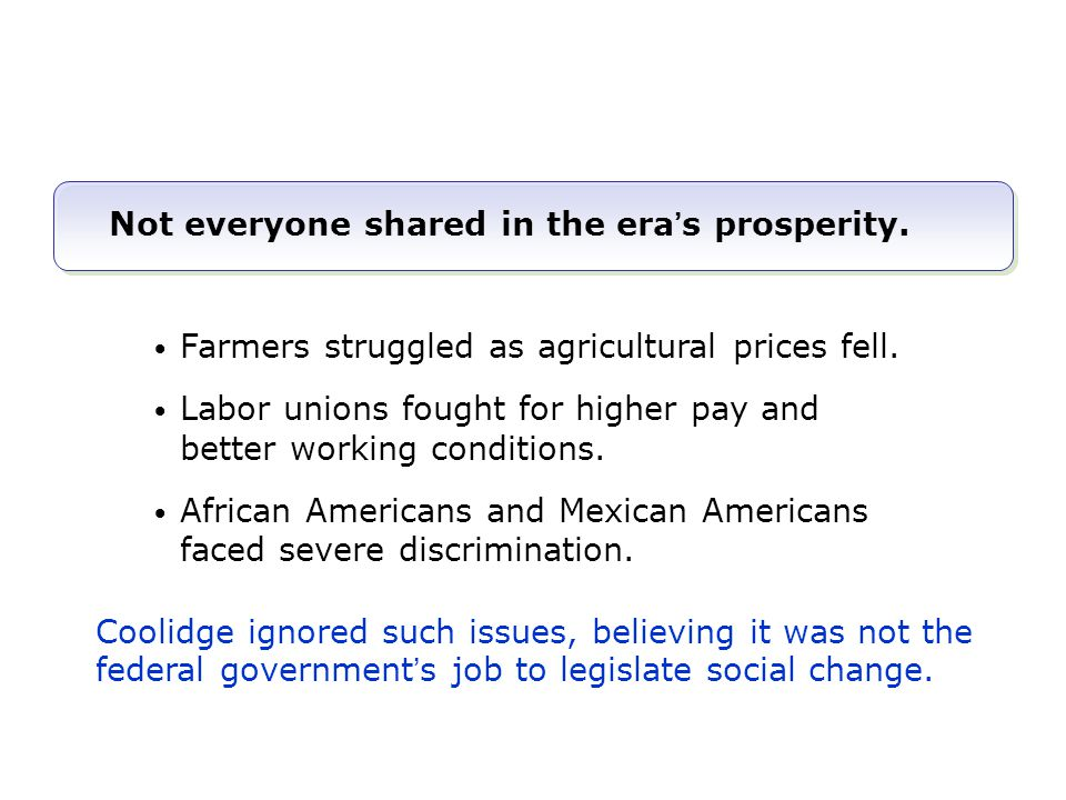 Not everyone shared in the era's prosperity.