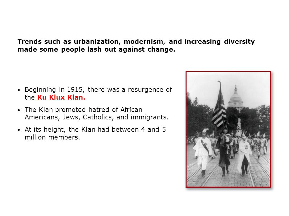Beginning in 1915, there was a resurgence of the Ku Klux Klan.