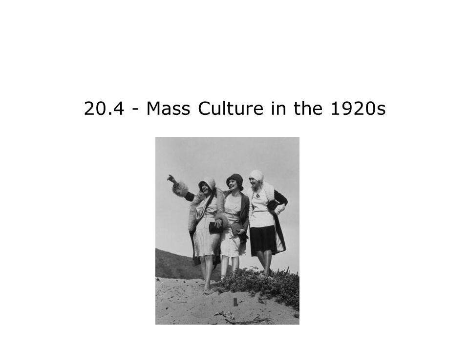 20.4 - Mass Culture in the 1920s