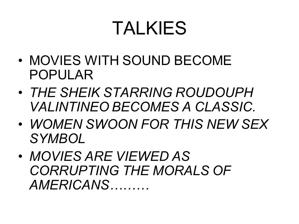 TALKIES MOVIES WITH SOUND BECOME POPULAR
