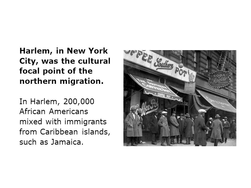 Harlem, in New York City, was the cultural focal point of the northern migration.