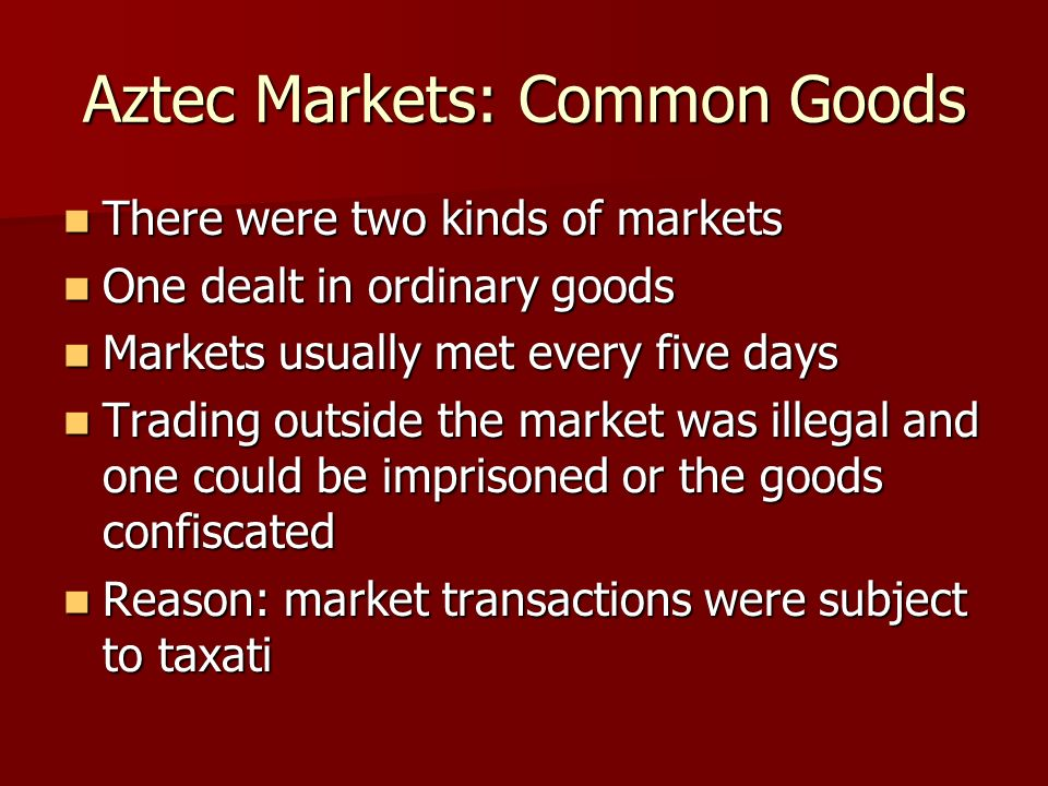 Aztec Markets: Common Goods