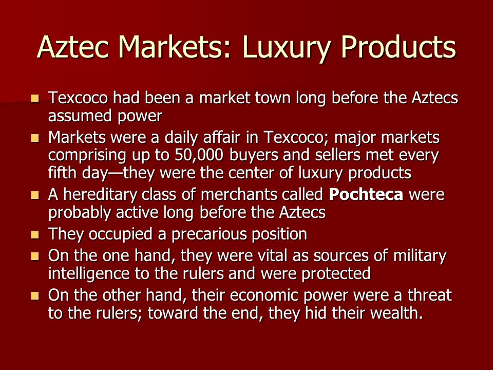 Aztec Markets: Luxury Products