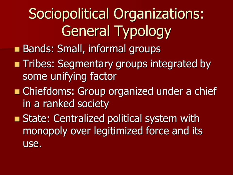 Sociopolitical Organizations: General Typology