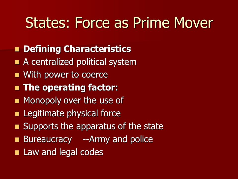 States: Force as Prime Mover