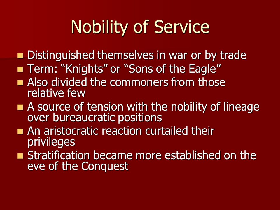 Nobility of Service Distinguished themselves in war or by trade