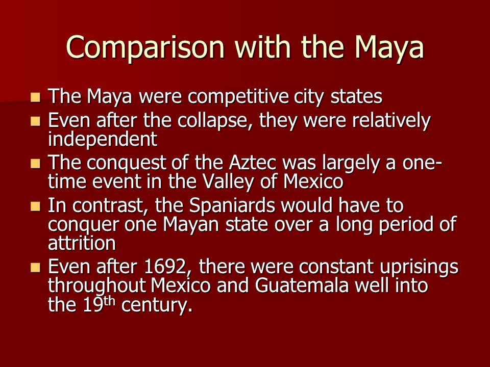 Comparison with the Maya