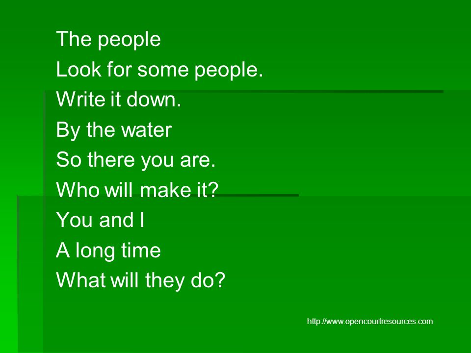 The people Look for some people. Write it down. By the water
