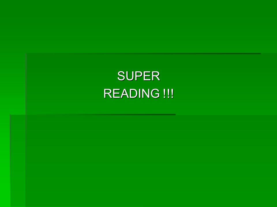 SUPER READING !!!