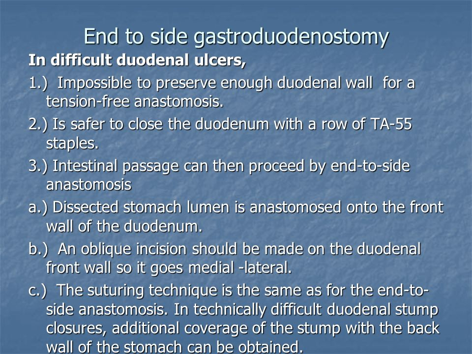End to side gastroduodenostomy