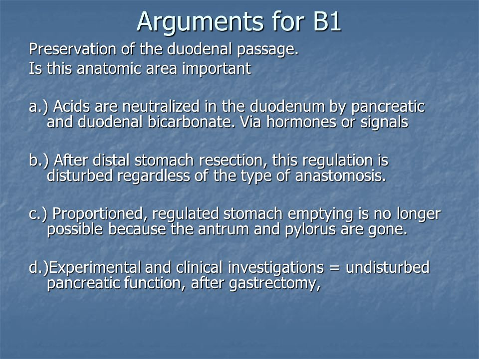Arguments for B1 Preservation of the duodenal passage.