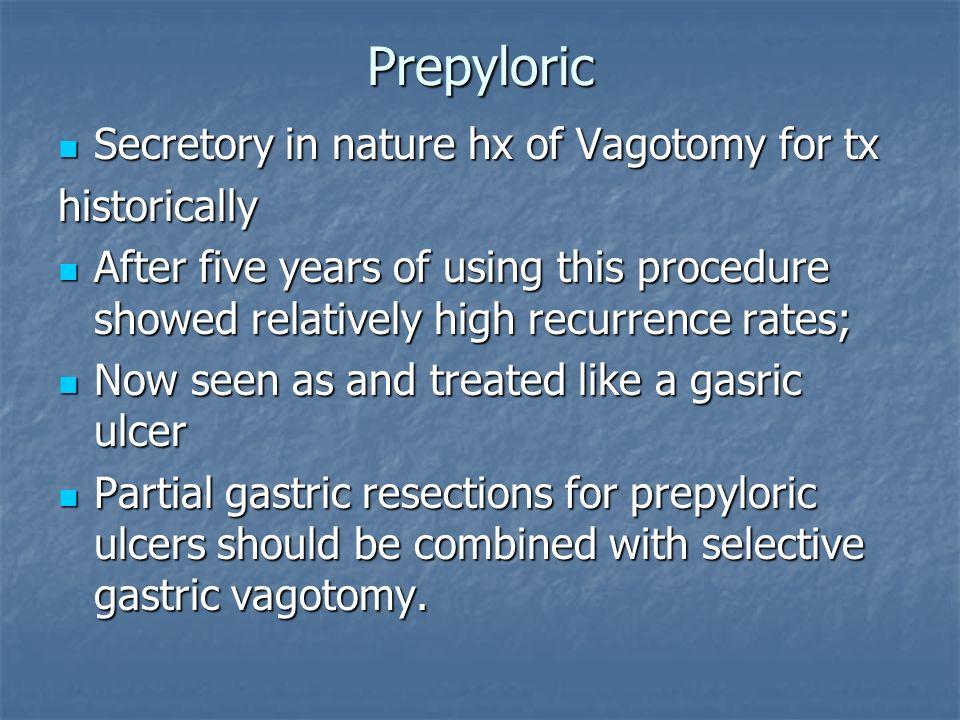 Prepyloric Secretory in nature hx of Vagotomy for tx historically