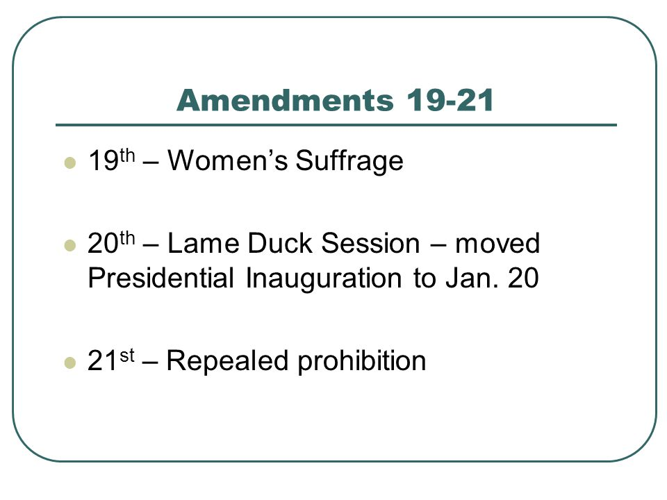 Amendments 19-21 19th – Women's Suffrage