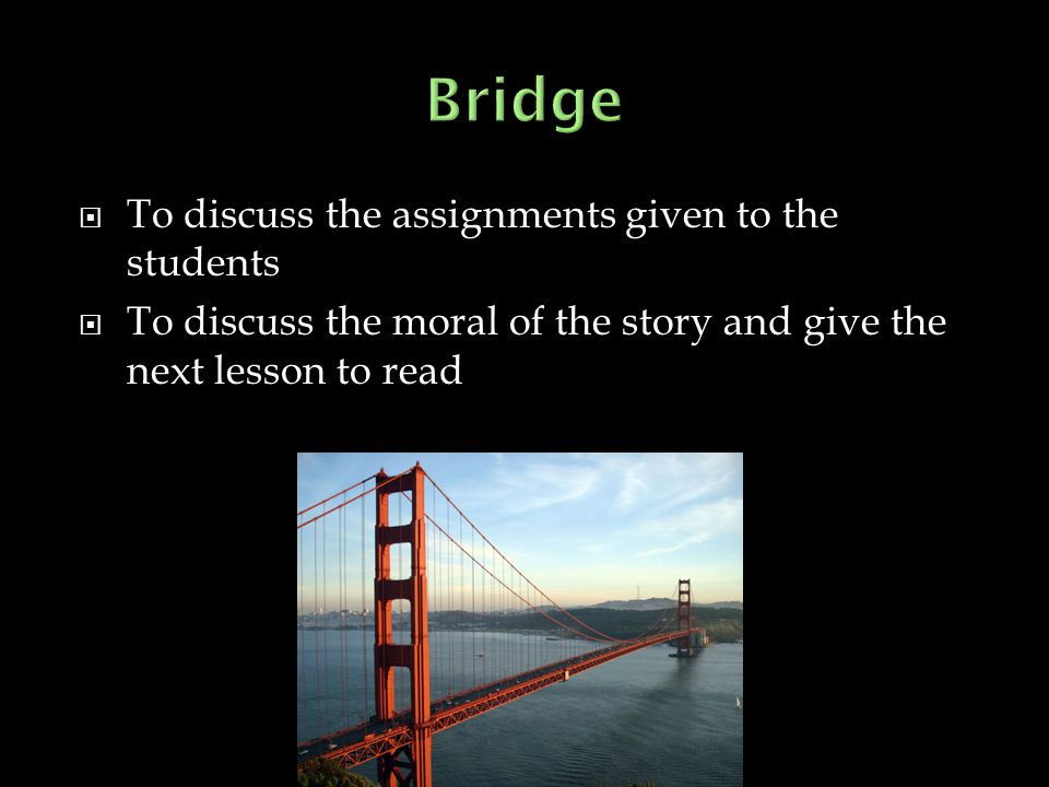 Bridge To discuss the assignments given to the students