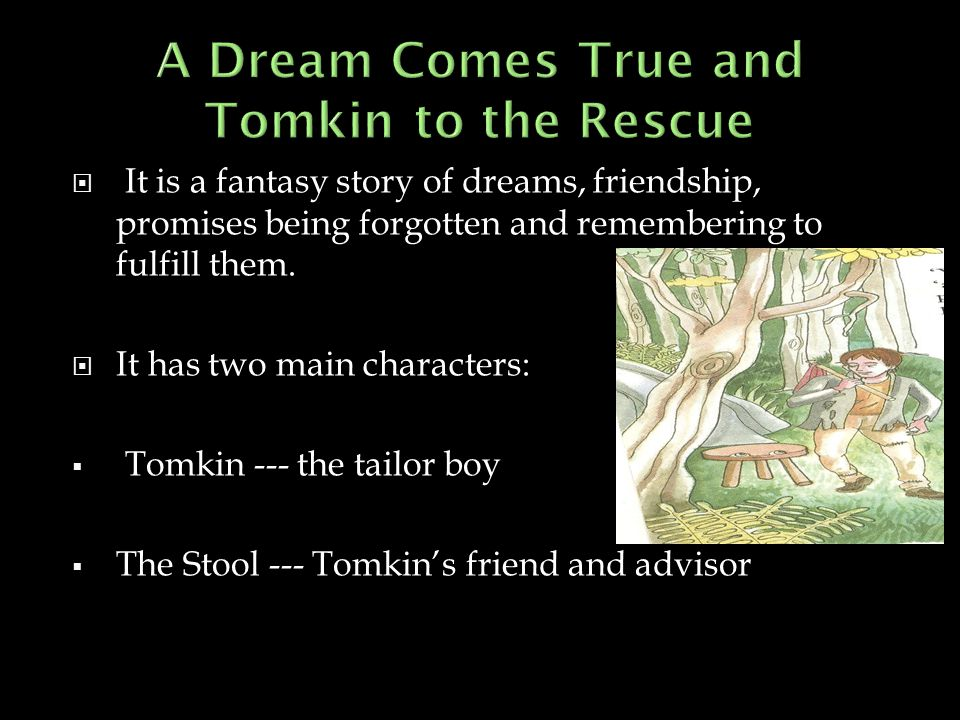 A Dream Comes True and Tomkin to the Rescue