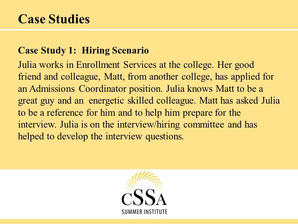 Case Studies Case Study 1: Hiring Scenario
