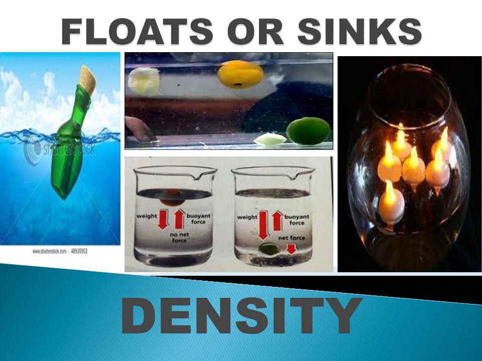 FLOATS OR SINKS DENSITY
