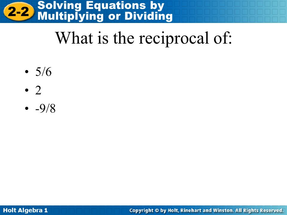 What is the reciprocal of: