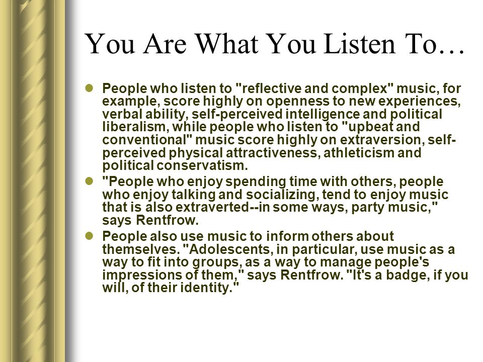 You Are What You Listen To…