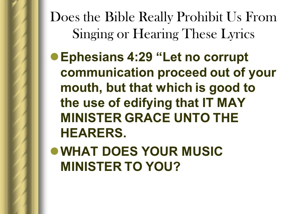 Does the Bible Really Prohibit Us From Singing or Hearing These Lyrics