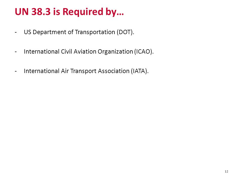 UN 38.3 is Required by… US Department of Transportation (DOT).