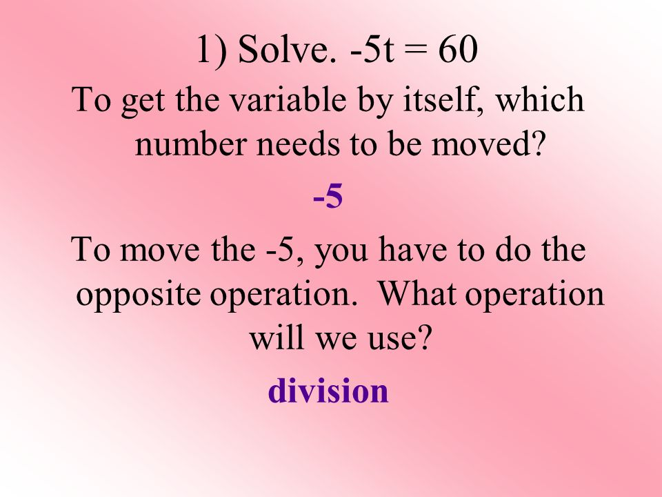 To get the variable by itself, which number needs to be moved