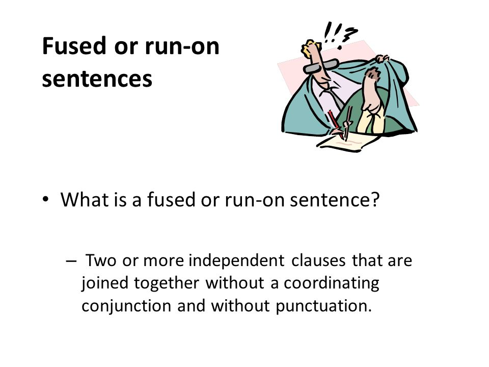 Fused or run-on sentences