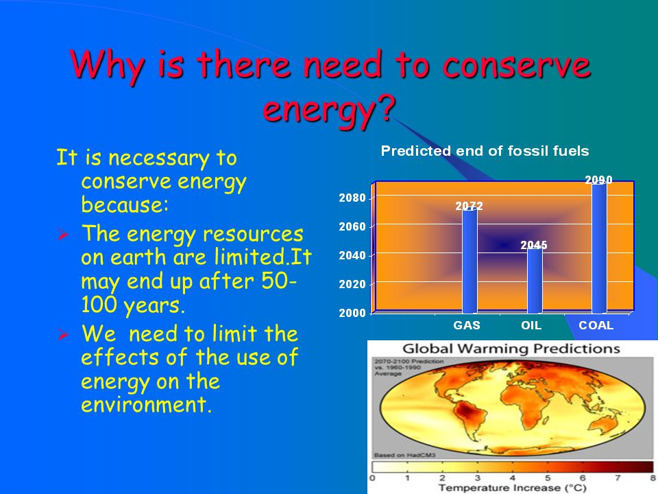 Why is there need to conserve energy
