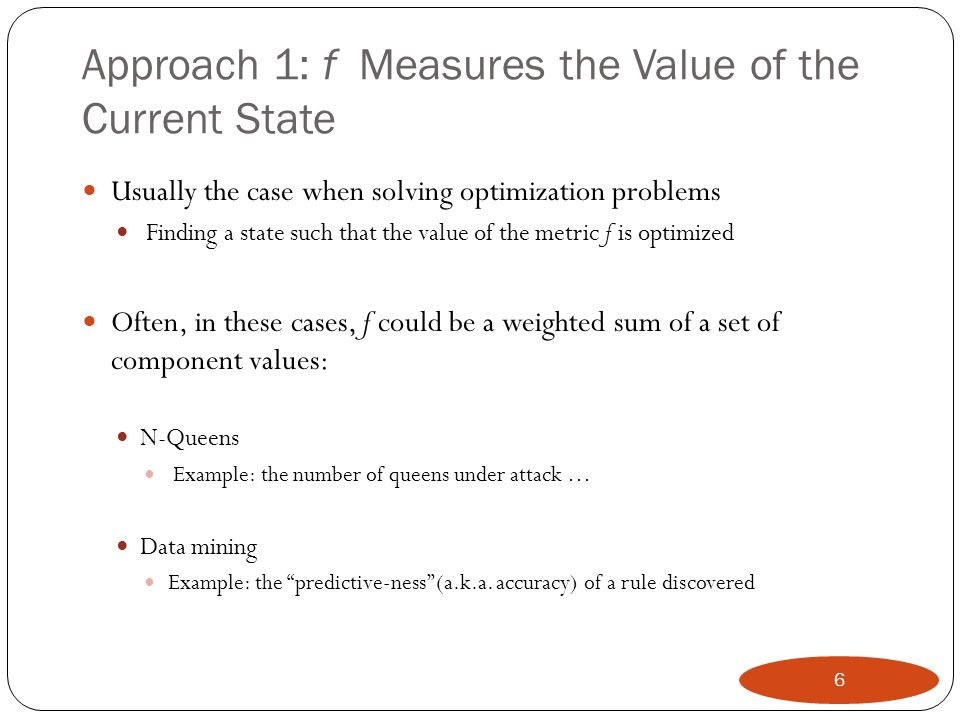 Approach 1: f Measures the Value of the Current State