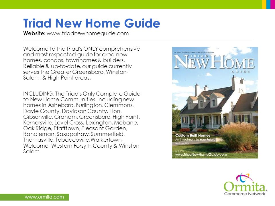 Triad New Home Guide Website: www.triadnewhomeguide.com
