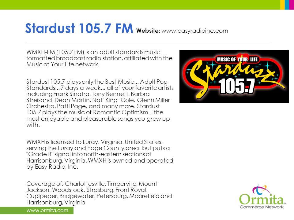 Stardust 105.7 FM Website: www.easyradioinc.com