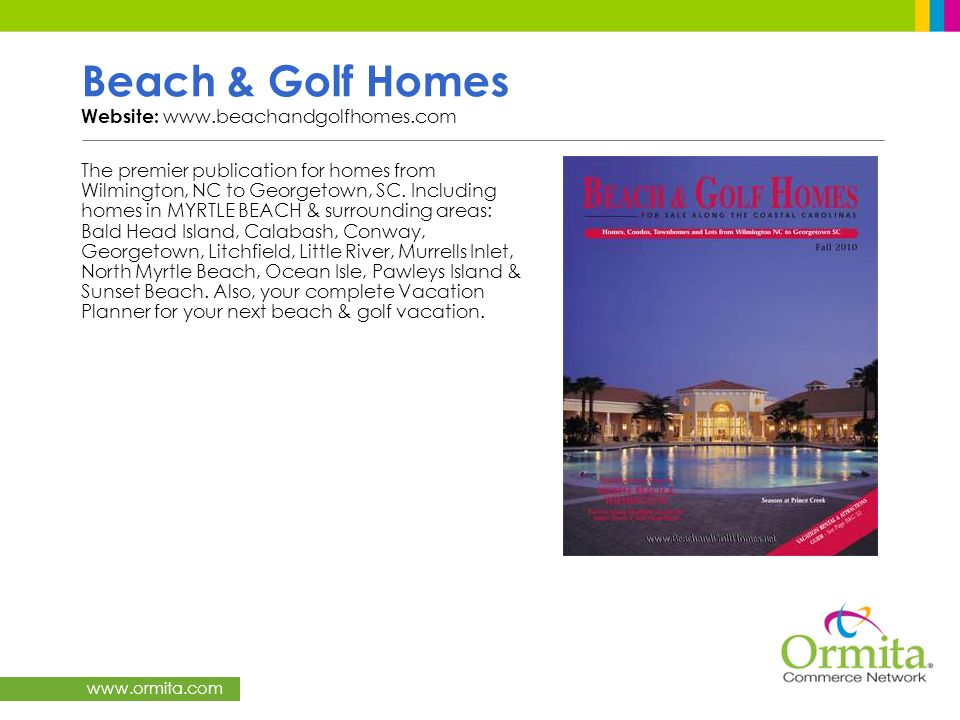 Beach & Golf Homes Website: www.beachandgolfhomes.com